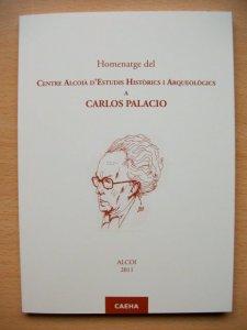 Homenatge del Centre Alcoià d'Estudis Històrics i Arqueològics a Carlos Palacio - ALCOI 2011