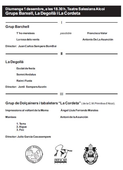 Diumenge 1 desembre, a les 18.30 h, Teatre Salesians Alcoi. Grups Barxell, La Degollà i La Cordeta. Festivitat de Santa Cecilia 2013