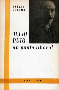 """Rafael Coloma va escriure la biografia de Julio Puig, """"Julio Puig, un poeta liberal"""" (Imprenta la Victoria, 1968)"""